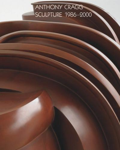 Anthony Cragg - Sculpture 1986-2000 Vol. III/V. Works in Five Volumnes